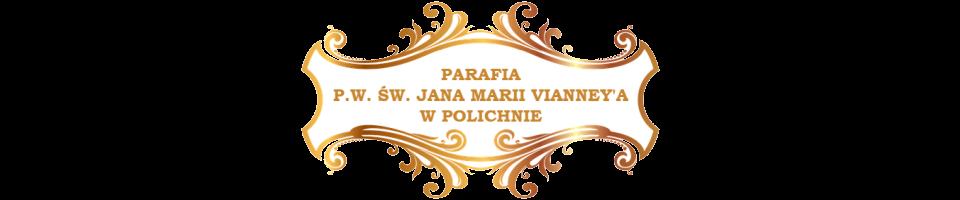 Parafia p.w. św. Jana Marii Vianneya w Polichnie